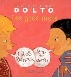 Les gros mots de Dolto aux éditions Giboulées Gallimard Jeunesse